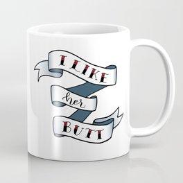 I Like Her Butt Coffee Mug