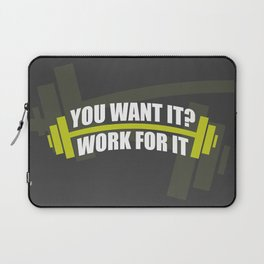 You Want It? Work For It Gym Motivational Quotes Poster Laptop Sleeve
