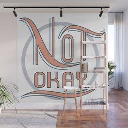 Not Okay Wall Mural