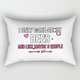 I Only Care About Bees and Like Maybe 3 People Rectangular Pillow