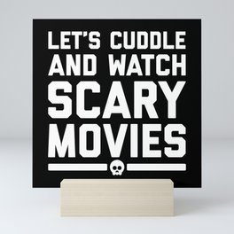 Cuddle Scary Movies Funny Quote Mini Art Print