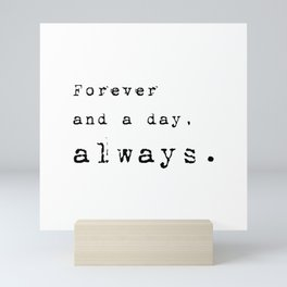 Forever and a day, always - Lyrics collection Mini Art Print