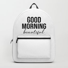 Good Morning beautiful Backpack