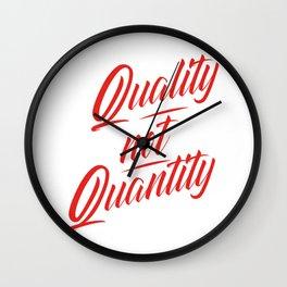Quality not Quantity Wall Clock