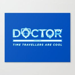 DOCTOR (Time Travellers Are Cool) Canvas Print