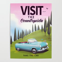 """Visit the Countryside """"Take the Car"""" Cartoon travel poster. Poster"""