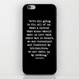 Charles Bukowski Quote Circus Black iPhone Skin