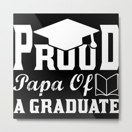 Proud Papa of a graduate 2021 Metal Print