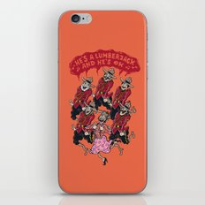 he's a lumberjack and he's ok iPhone & iPod Skin