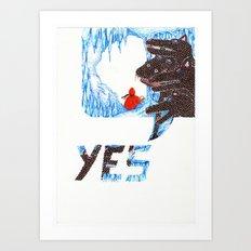Yes ...  Art Print