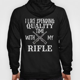 Patriotic Gun Gift for Gun Lover Spending Time With My Rifle Gift Hoody