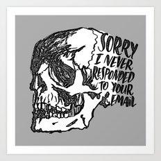 Never Responded Art Print