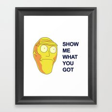 Rick and morty Show me what you got Framed Art Print
