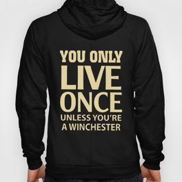 you only love once unless you're a wingchester autism Hoody