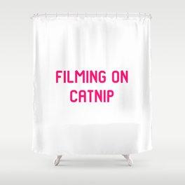 Filming on Catnip Pet Stunt Coordinator Quote Shower Curtain