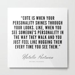 31    | Natalie Portman Quotes | 190721 Metal Print