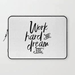 WORK HARD And DREAM Big, Motivational Quote,Inspirational Quote,Success Quote,Office Decor,Work Hard Laptop Sleeve