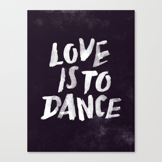 Love is to Dance Canvas Print
