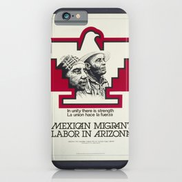 Vintage Poster - Mexican Migrant Labor in Arizona: In Unity There is Strength (1976) iPhone Case
