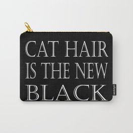 Cat Hair Is The New Black Carry-All Pouch