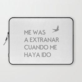 ME VAS A EXTRANAR Laptop Sleeve