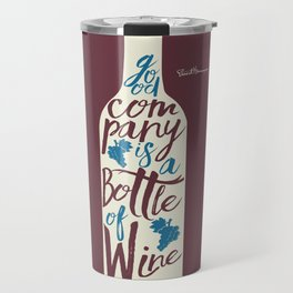 Hemingway quote on Wine and Good Company, fun inspiration & motivation, handwritten typography Travel Mug