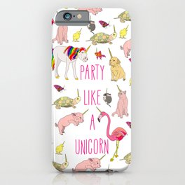 Party Like A Unicorn iPhone Case