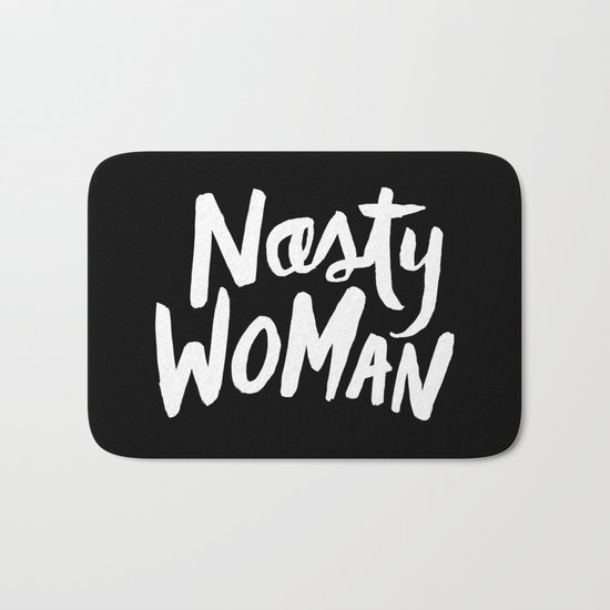 Nasty Woman Bath Mat