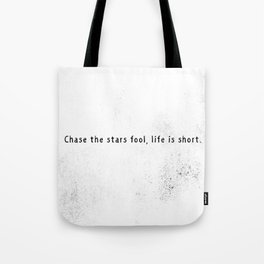 Chase the stars Tote Bag