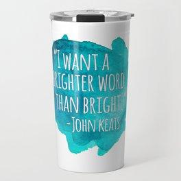 A Brighter Word than Bright - John Keats Travel Mug