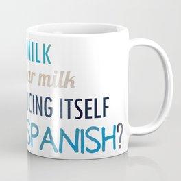 What if soy milk... Coffee Mug