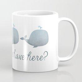 Whale Whale Whale What Do We Have Here? Coffee Mug