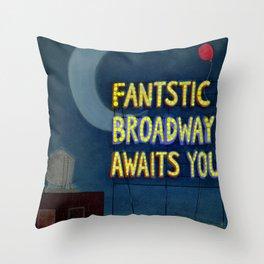 Fantastic Broadway Awaits You Throw Pillow