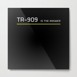 TR 909 Is The Answer The 90's Drums Metal Print