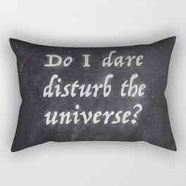 Do I Dare Disturb the Universe? Rectangular Pillow