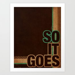 So It Goes.... Art Print