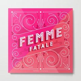 Femme Fatale Metal Print
