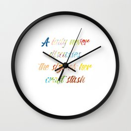 Lady Never Discusses Size of Her Craft Stash design Wall Clock