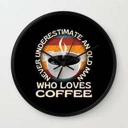 Old Man Who Loves Coffee Wall Clock