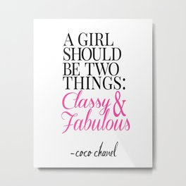 """Quote Art Print """"A Girl should be two things Metal Print"""
