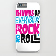 Thumbs Up Everybody, For Rock & Roll! iPhone 6s Slim Case