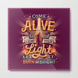 Come Alive Metal Print
