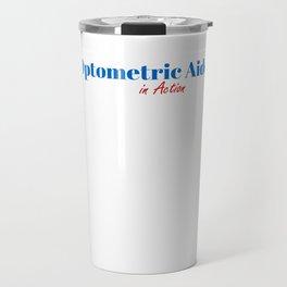 Happy Optometric Aide Travel Mug