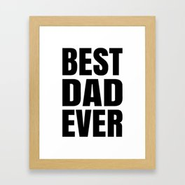 BEST DAD EVER (Black Art) Framed Art Print