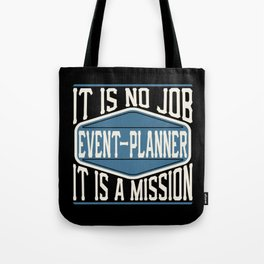 Event-Planner  - It Is No Job, It Is A Mission Tote Bag