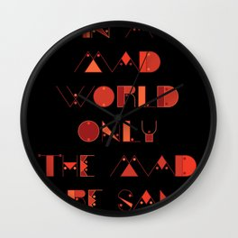 In a Mad World Wall Clock