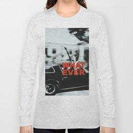 whutever Long Sleeve T-shirt