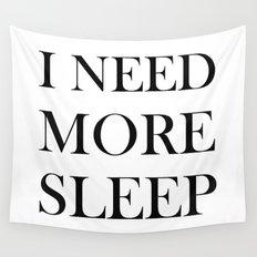 I NEED MORE SLEEP Wall Tapestry