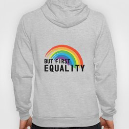 Equality Gay Lesbian Homo Gift Hoody