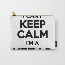 I cant keep calm I am a KEZAR Carry-All Pouch
